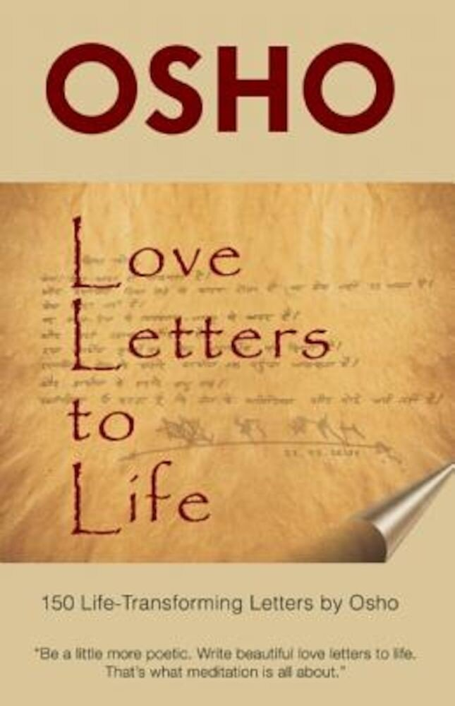 Love Letters to Life: 150 Life-Transforming Letters by Osho, Hardcover