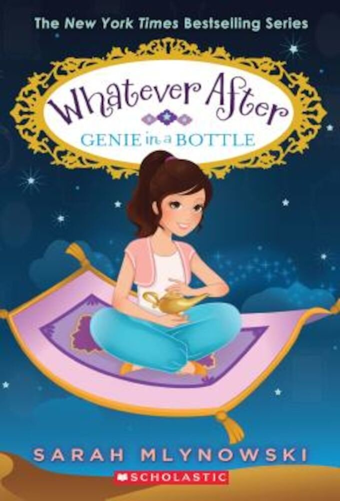 Genie in a Bottle (Whatever After #9), Paperback