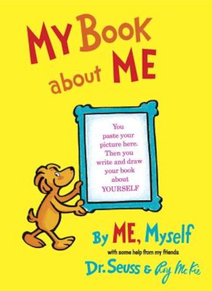 My Book about Me: By Me, Myself, Hardcover