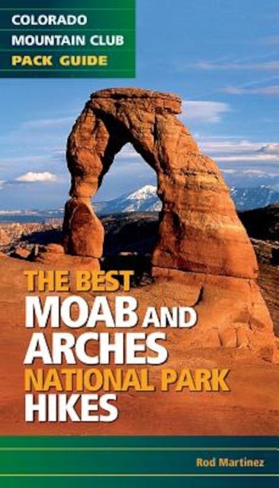 Best Moab & Arches National Park Hikes, Paperback