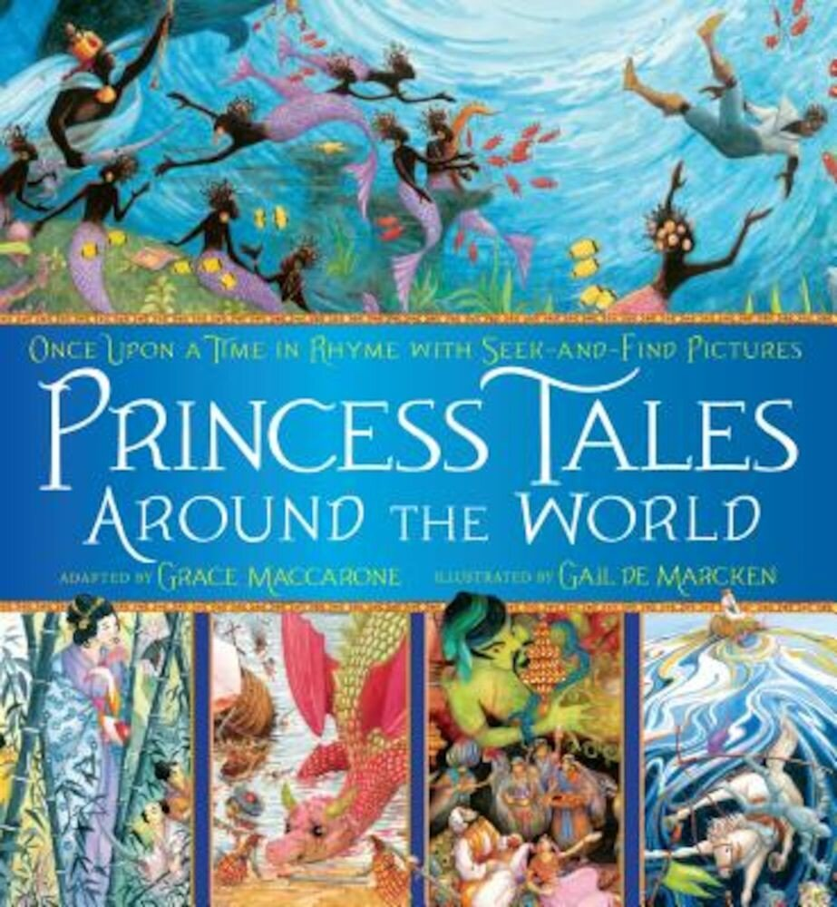 Princess Tales Around the World: Once Upon a Time in Rhyme with Seek-And-Find Pictures, Hardcover