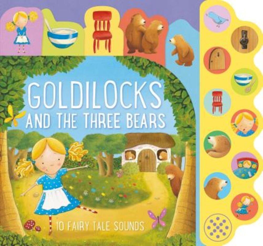 Goldilocks and the Three Bears: 10 Fairy Tale Sounds, Hardcover