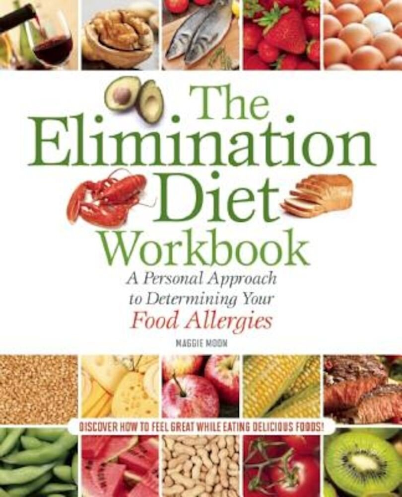 The Elimination Diet Workbook: A Personal Approach to Determining Your Food Allergies, Paperback