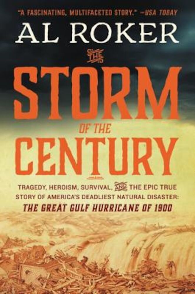 The Storm of the Century: Tragedy, Heroism, Survival, and the Epic True Story of America's Deadliest Natural Disaster: The Great Gulf Hurricane, Paperback