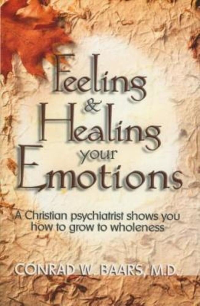 Feeling and Healing Your Emotions, Paperback