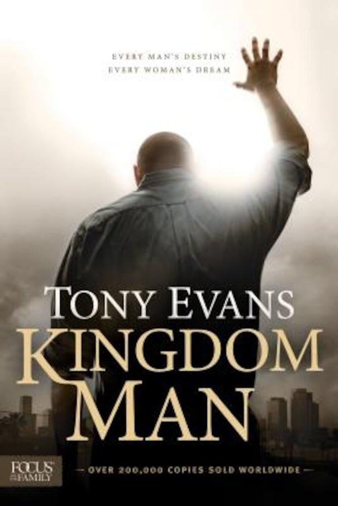 Kingdom Man: Every Man's Destiny, Every Woman's Dream, Paperback
