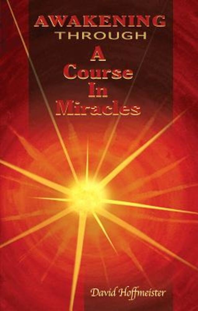 Awakening Through a Course in Miracles, Paperback