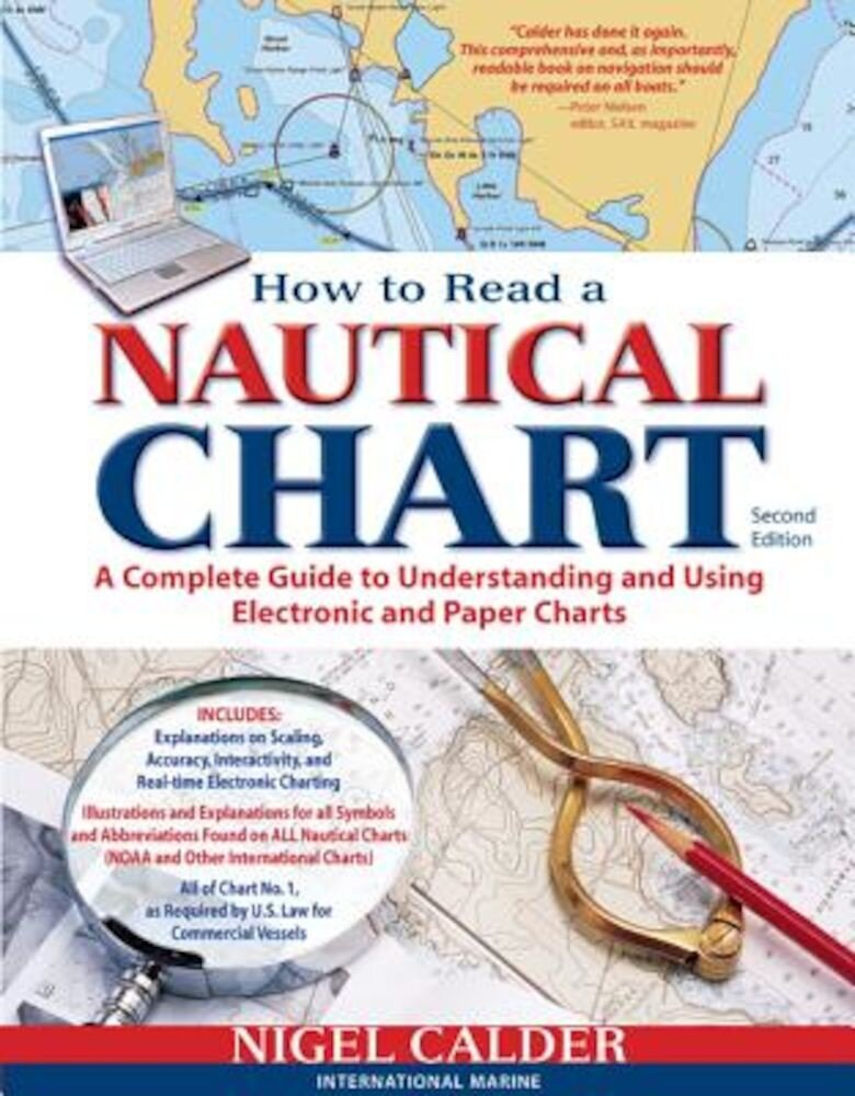 How to Read a Nautical Chart: A Complete Guide to Using and Understanding Electronic and Paper Charts, Paperback