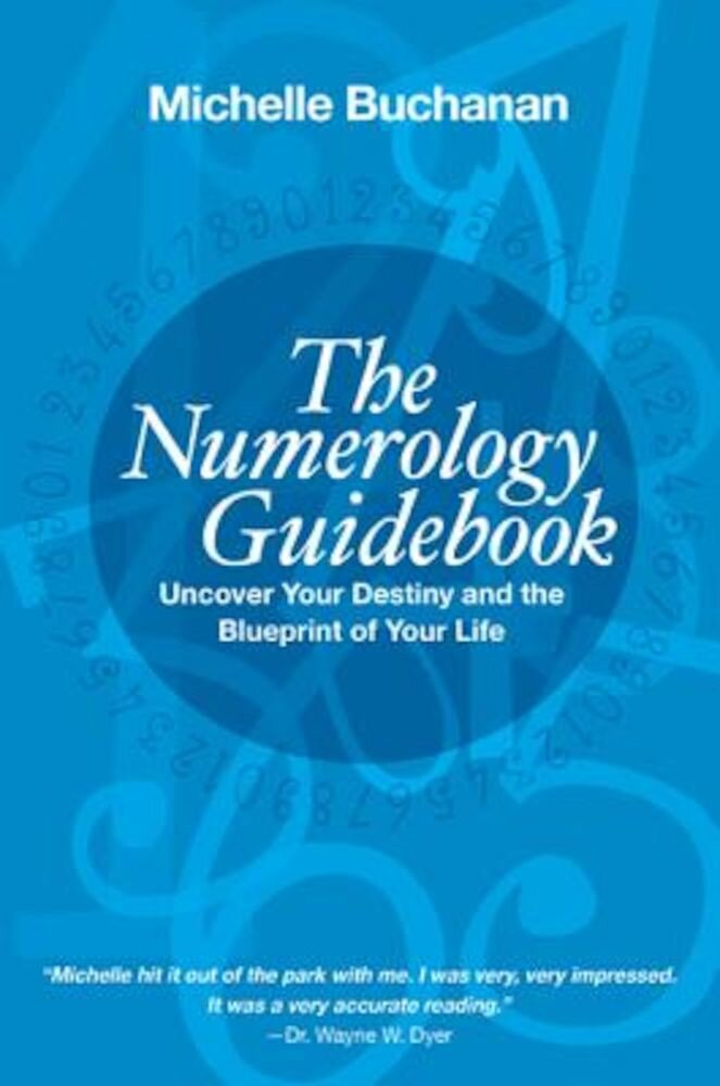 The Numerology Guidebook: Uncover Your Destiny and the Blueprint of Your Life, Paperback
