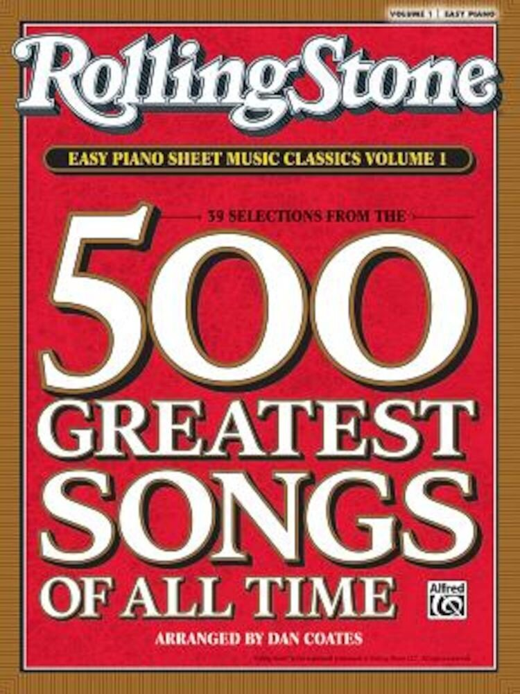 Rolling Stone Easy Piano Sheet Music Classics, Volume 1: 39 Selections from the 500 Greatest Songs of All Time, Paperback
