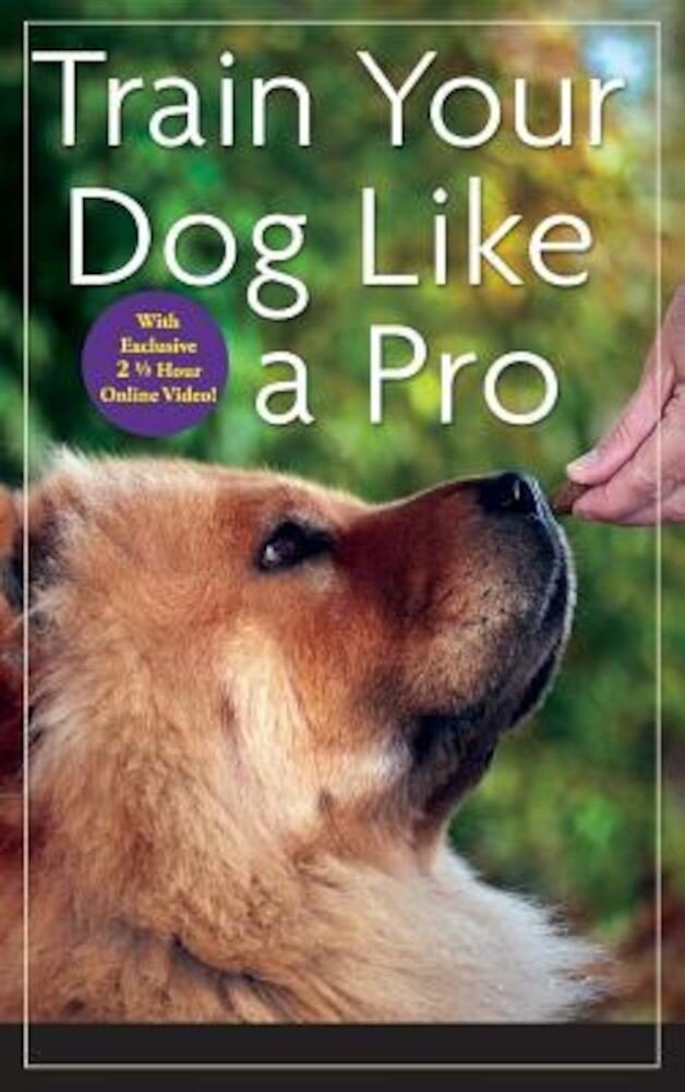 Train Your Dog Like a Pro, Hardcover