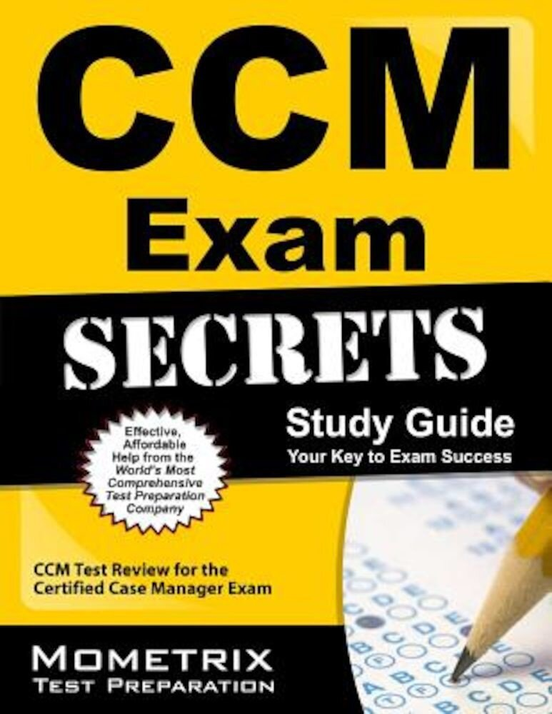 CCM Exam Secrets, Study Guide: CCM Test Review for the Certified Case Manager Exam, Paperback