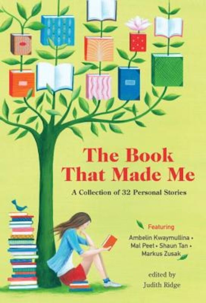 The Book That Made Me: A Collection of 32 Personal Stories, Hardcover
