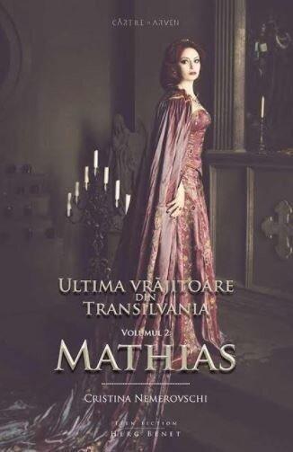 Ultima vrajitoare din Transilvania. Vol. 2: Mathias