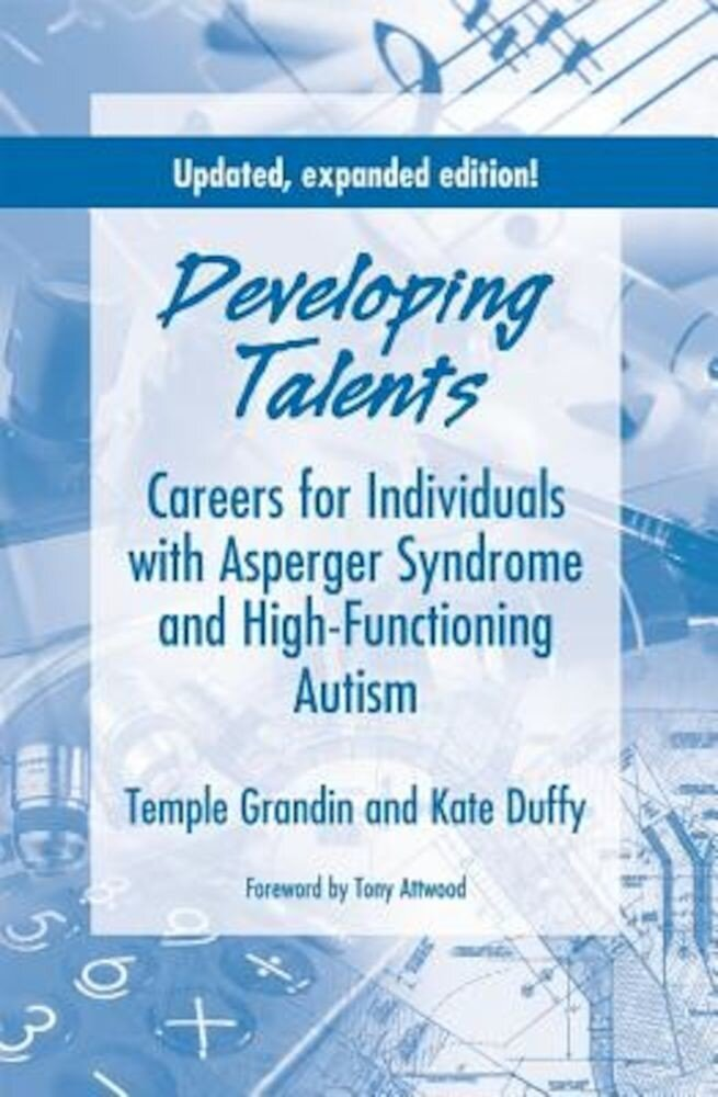 Developing Talents: Careers for Individuals with Asperger Syndrome and High-Functioning Autism, Paperback