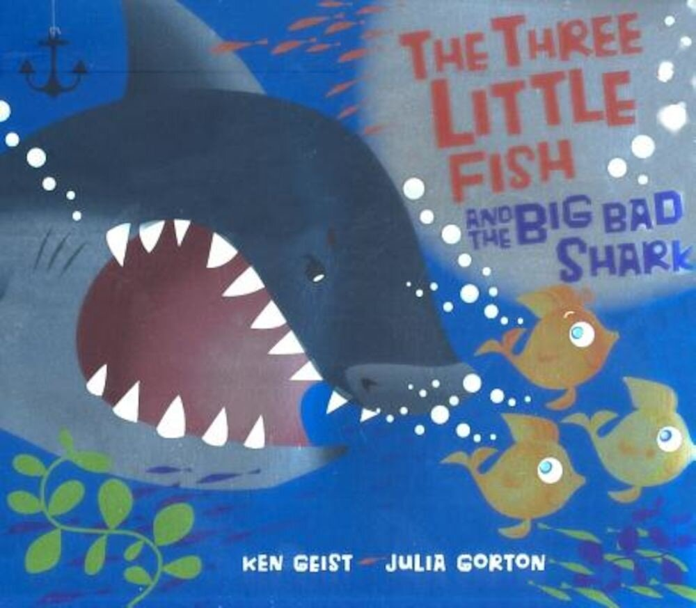 The Three Little Fish and the Big Bad Shark, Hardcover