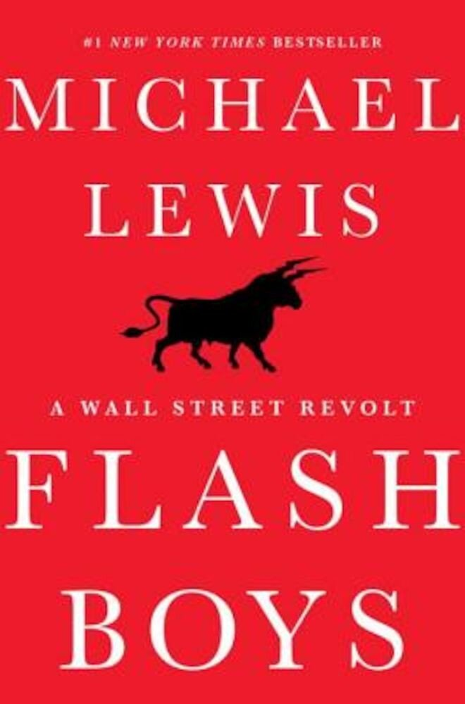 Flash Boys: A Wall Street Revolt, Hardcover