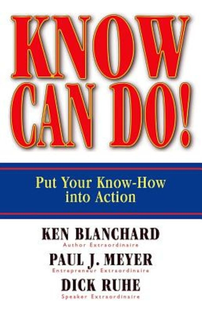 Know Can Do!: Put Your Know-How Into Action, Hardcover