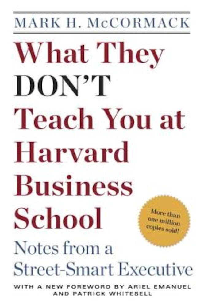 What They Don't Teach You at Harvard Business School: Notes from a Street-Smart Executive, Paperback