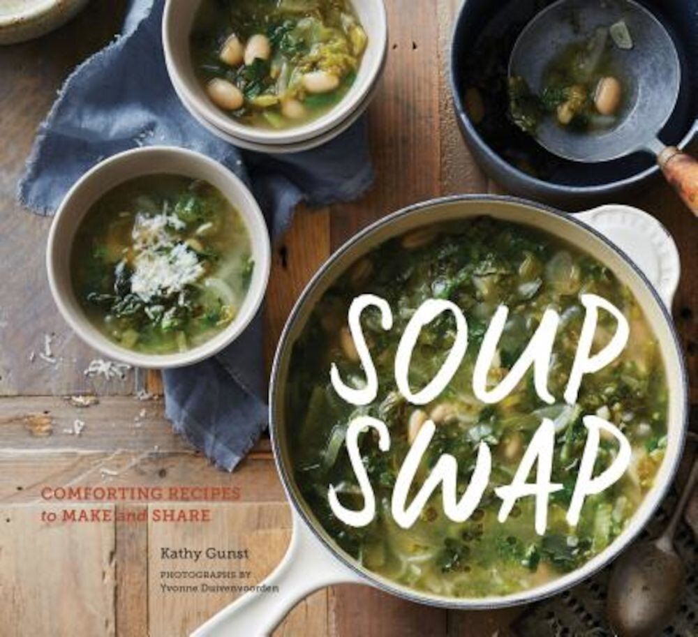 Soup Swap: Comforting Recipes to Make and Share, Paperback