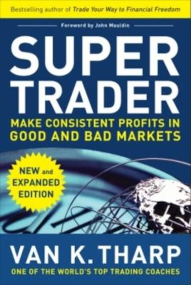 Super Trader: Make Consistent Profits in Good and Bad Markets, Hardcover