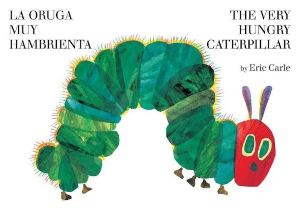The Very Hungry Caterpilar/La Oruga Muy Hambrienta, Hardcover