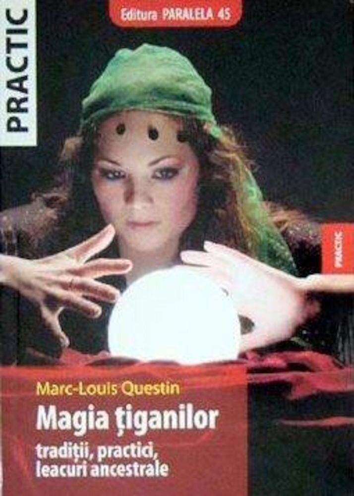 Coperta Carte Magia tiganilor. Traditii, practici, leacuri ancestrale