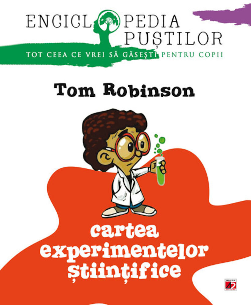 Cartea experimentelor stiintifice. Enciclopedia pustilor