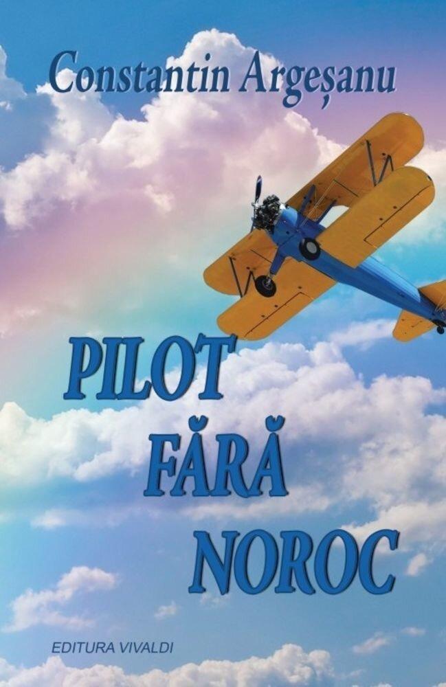 Pilot fara noroc