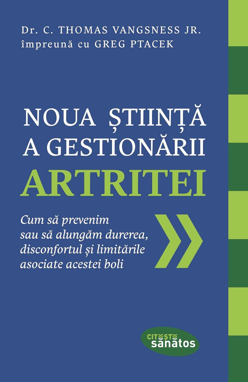 Noua stiinta a gestionarii artritei. Cum sa prevenim sau sa alungam durerea, disconfortul si limitarile asociate acestei boli (eBook)