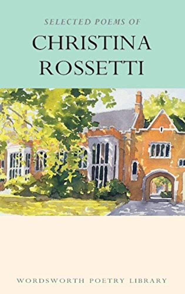 The Selected Poems of Christina Rossetti