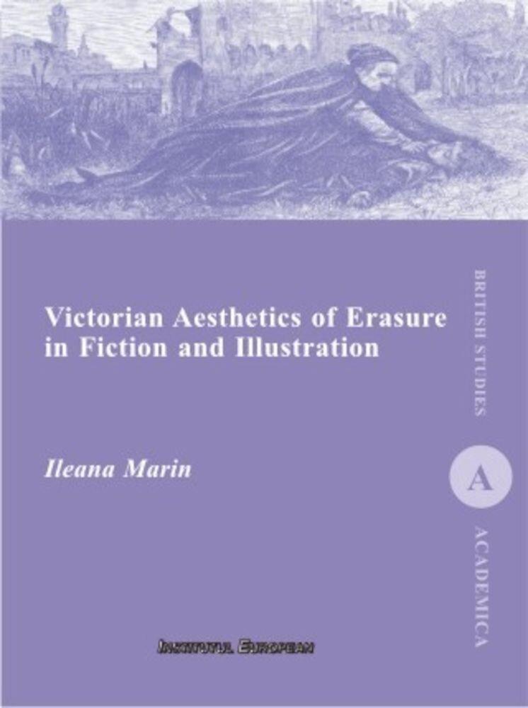 Victorian Aesthetics of Erasure in Fiction and Illustration