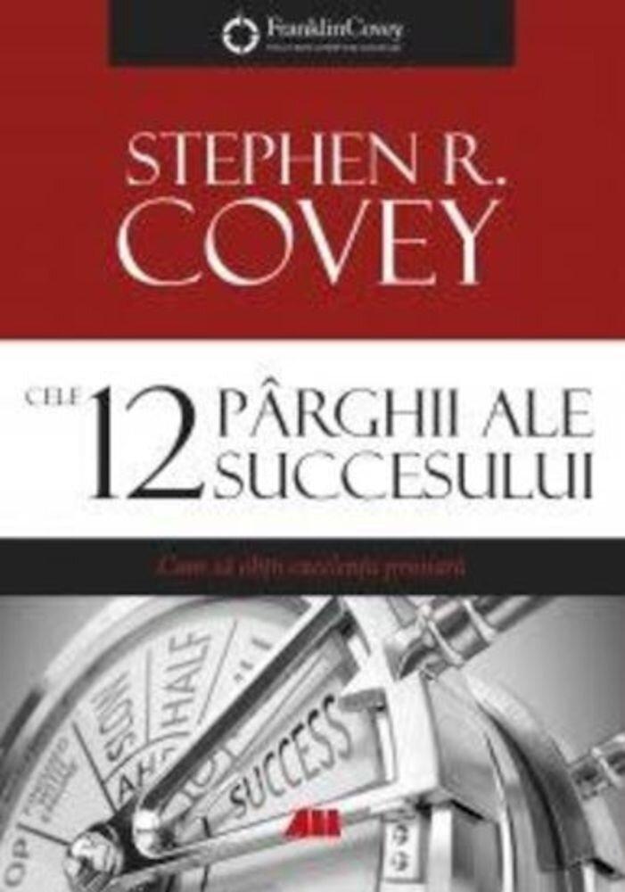 Coperta Carte Cele 12 parghii ale succesului. Cum sa obtii excelenta primara