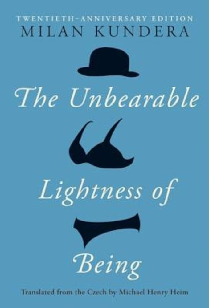 The Unbearable Lightness of Being: Twentieth Anniversary Edition, Hardcover