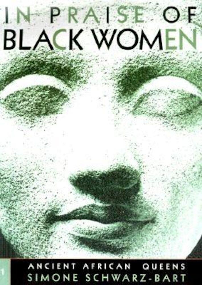 In Praise of Black Women, Volume 1: Ancient African Queens, Hardcover