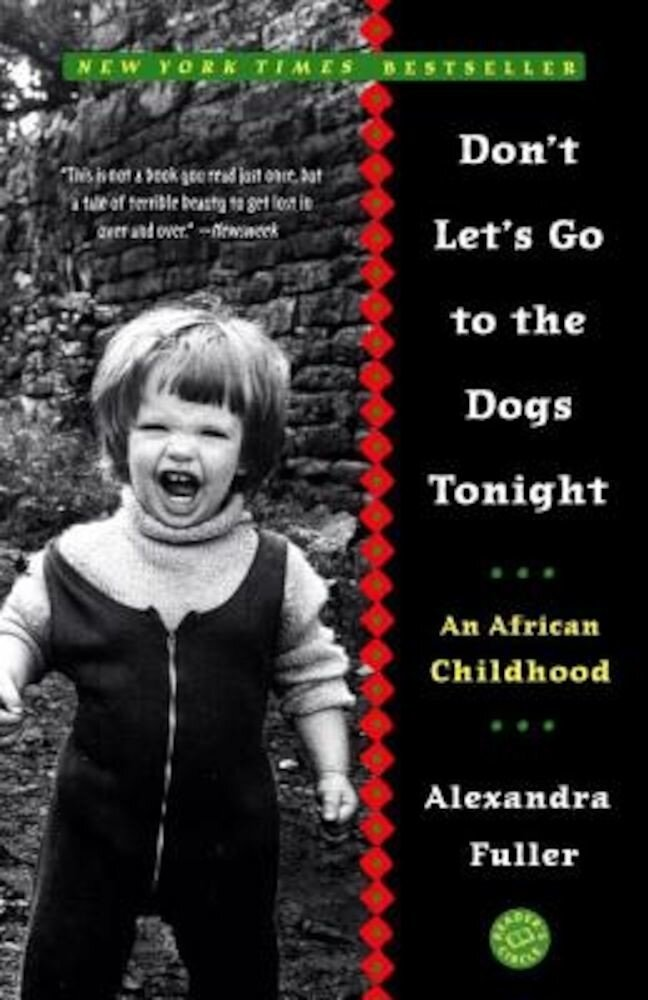 Don't Let's Go to the Dogs Tonight: An African Childhood, Paperback