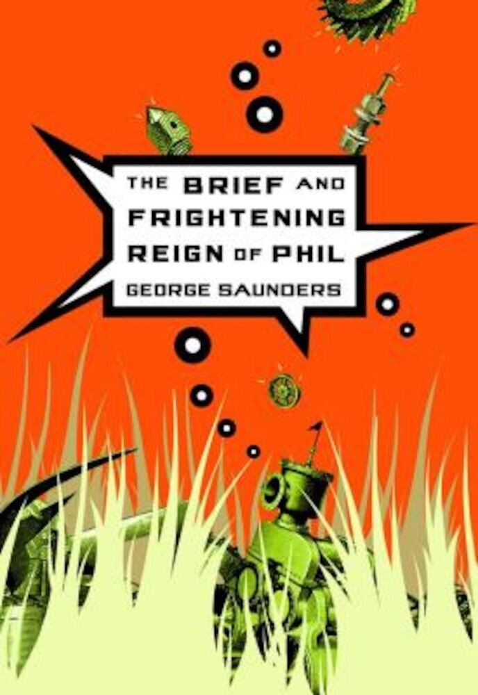The Brief and Frightening Reign of Phil, Paperback