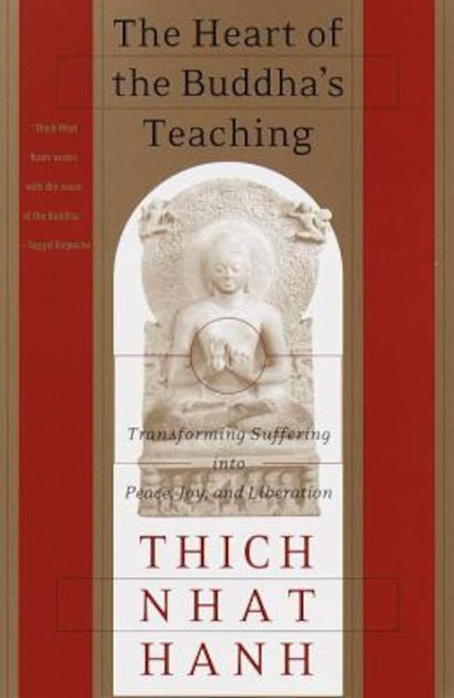 The Heart of the Buddha's Teaching: Transforming Suffering Into Peace, Joy & Liberation: The Four Noble Truths, the Noble Eightfold Path, and Other Ba, Paperback