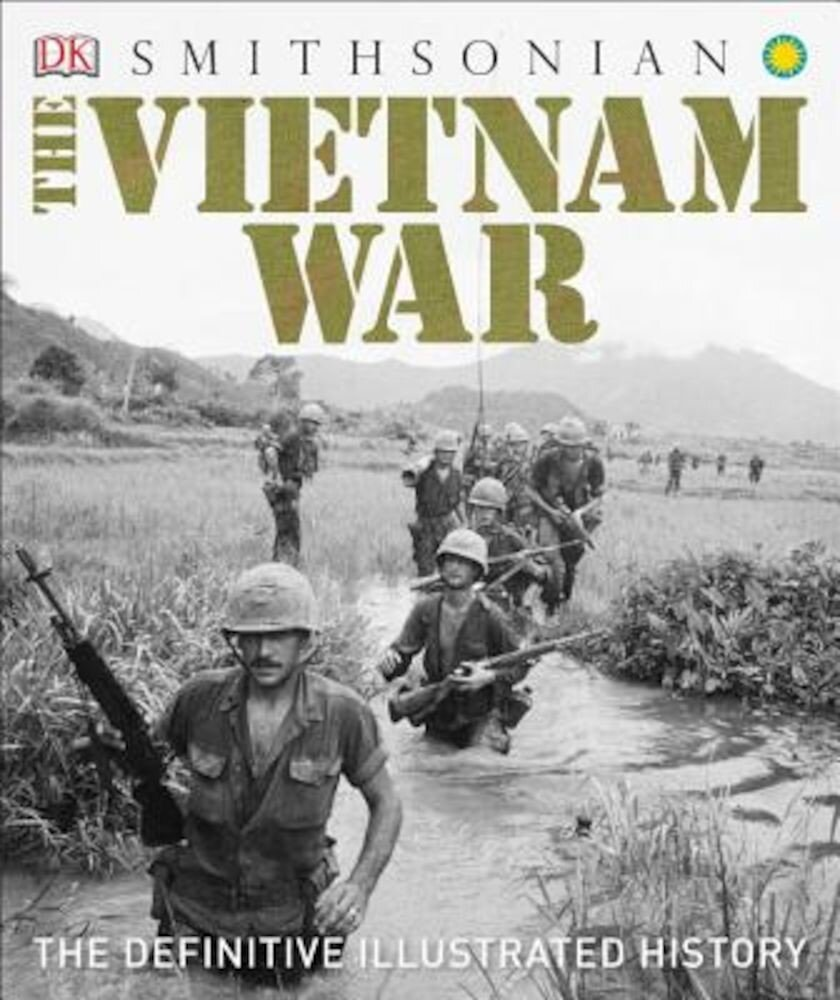 The Vietnam War: The Definitive Illustrated History, Hardcover