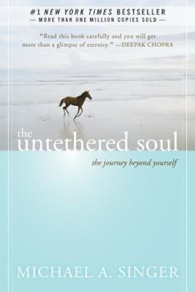 The Untethered Soul: The Journey Beyond Yourself, Paperback