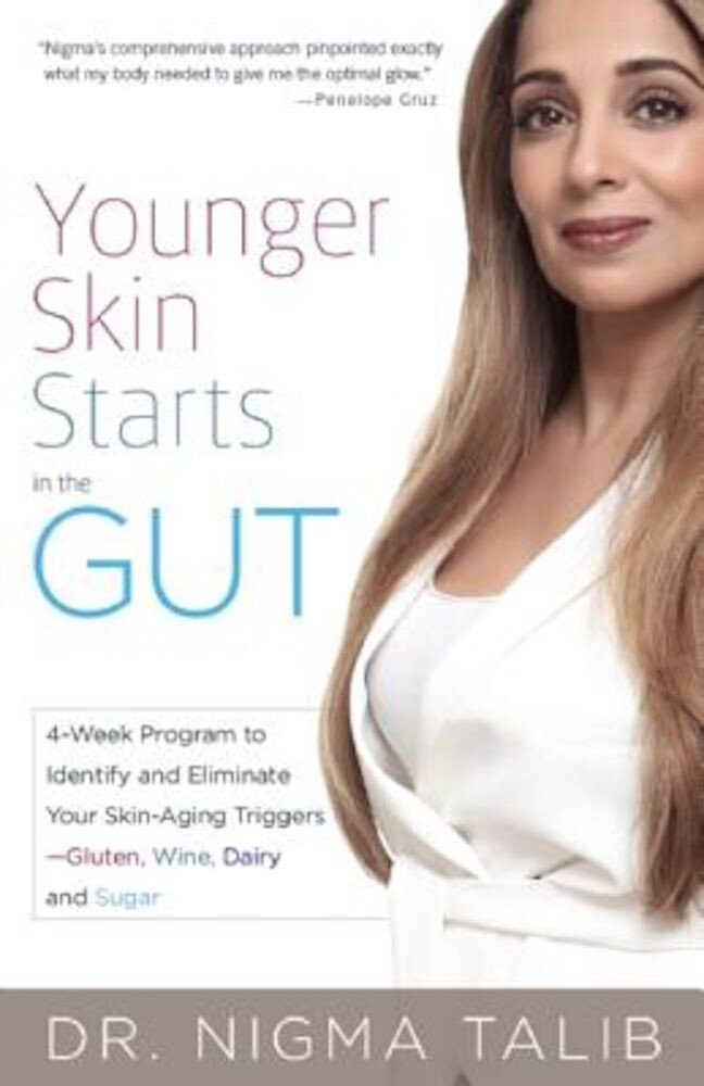 Younger Skin Starts in the Gut: 4-Week Program to Identify and Eliminate Your Skin-Aging Triggers - Gluten, Wine, Dairy, and Sugar, Paperback