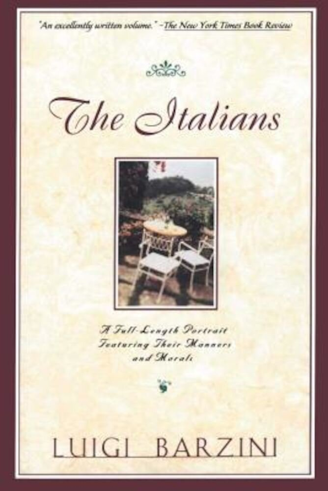The Italians: A Full-Length Portrait Featuring Their Manners and Morals, Paperback
