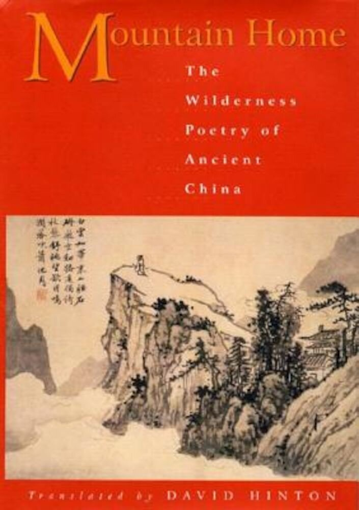 Mountain Home: The Wilderness Poetry of Ancient China, Paperback