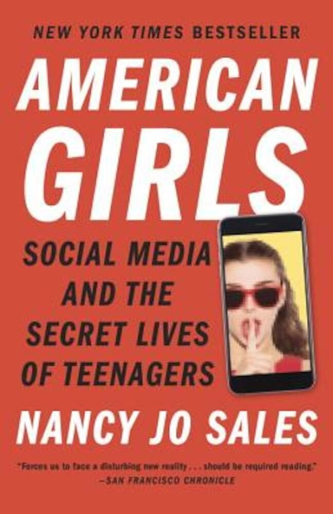 American Girls: Social Media and the Secret Lives of Teenagers, Paperback