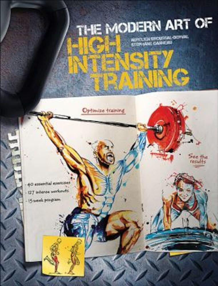 The Modern Art of High Intensity Training, Paperback