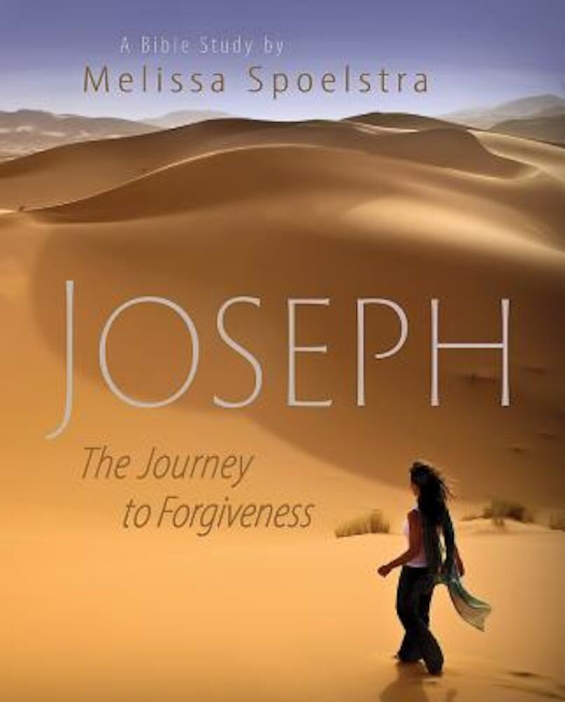 Joseph - Women's Bible Study Participant Book: The Journey to Forgiveness, Paperback