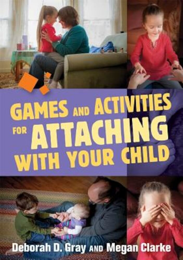 Games and Activities for Attaching with Your Child, Paperback