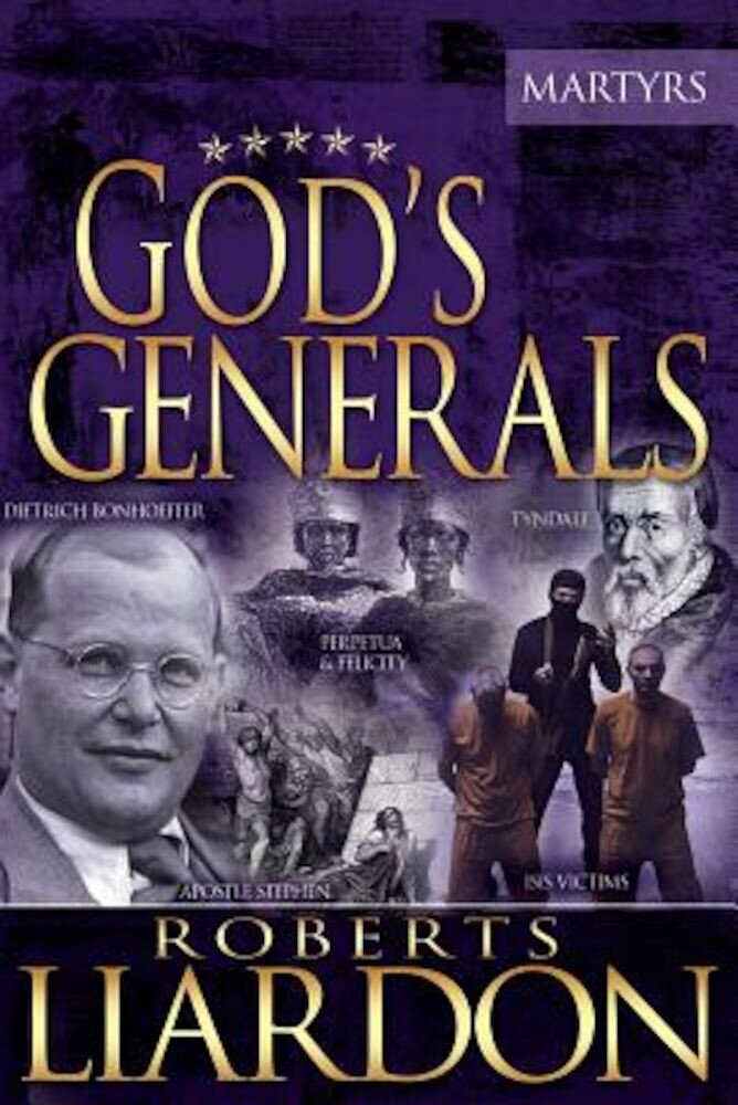 God's Generals: The Martyrs, Hardcover