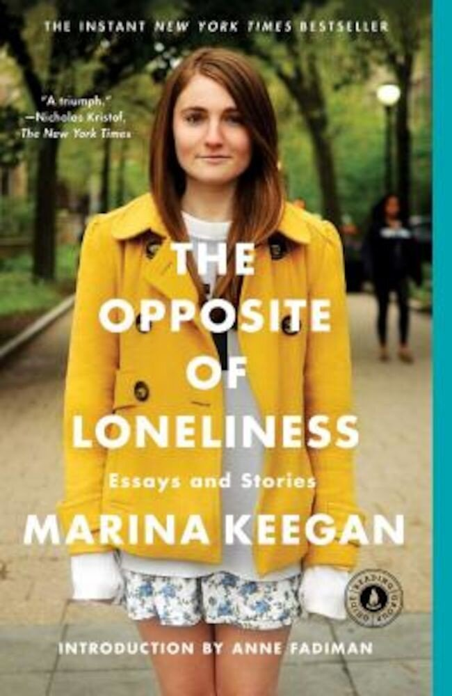 The Opposite of Loneliness: Essays and Stories, Paperback
