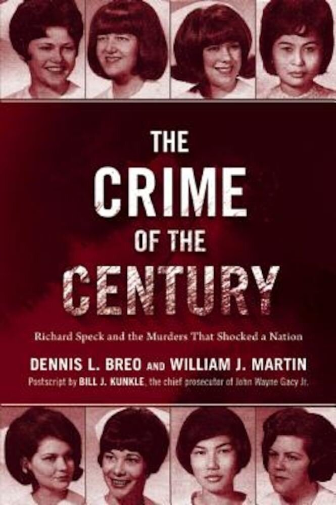 The Crime of the Century: Richard Speck and the Murders That Shocked a Nation, Paperback